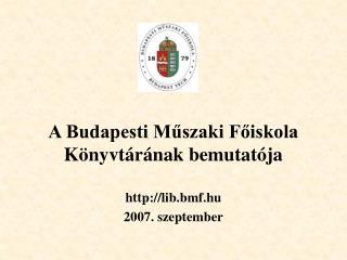 A Budapesti Műszaki Főiskola Könyvtárának bemutatója