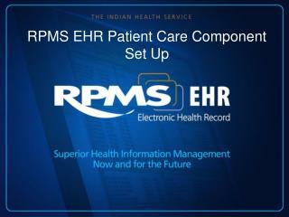 RPMS EHR Patient Care Component Set Up