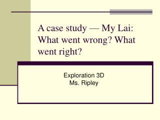 A case study — My Lai: What went wrong? What went right?
