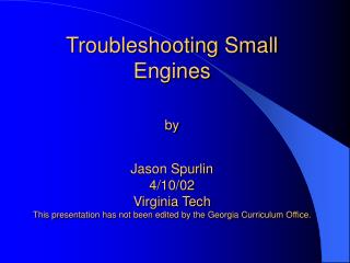 Troubleshooting Small Engines  by   Jason Spurlin 4