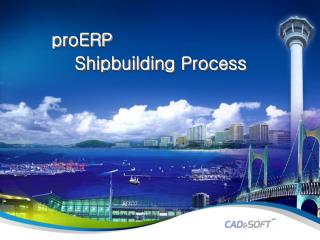 proERP      Shipbuilding Process