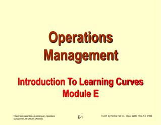 Operations Management  Introduction To Learning Curves Module E