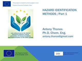 HAZARD IDENTIFICATION METHODS /Part 1 Antony Thanos Ph.D. Chem. Eng. antony.thanos@gmail