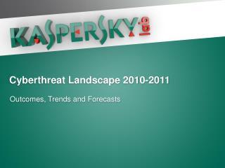 Cyberthreat  Landscape 2010-2011