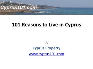 101 Reasons to Live in Cyprus