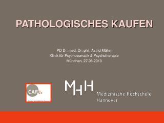 PD Dr. med. Dr. phil. Astrid Müller Klinik für Psychosomatik & Psychotherapie München, 27.06.2013