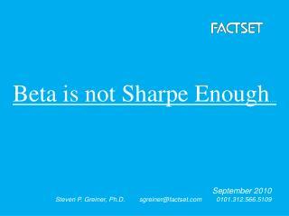 Beta is not Sharpe Enough ….