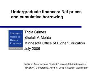 Undergraduate finances: Net prices and cumulative borrowing