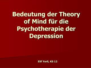 Bedeutung der Theory of Mind für die Psychotherapie der Depression