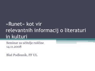 »Runet« kot vir  relevantnih informacij o literaturi in kulturi