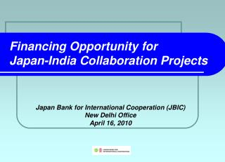 Financing Opportunity for  Japan-India Collaboration Projects