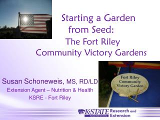 Starting a Garden      from Seed:  The Fort Riley  Community Victory Gardens