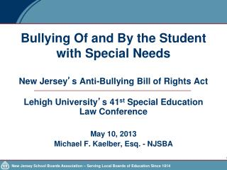Bullying Of and By the Student with Special Needs New Jersey ' s Anti-Bullying Bill of Rights Act