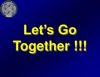 Let�s Go Together !!!