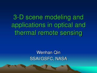 3-D scene modeling and applications in optical and thermal remote sensing