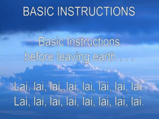 BASIC INSTRUCTIONS Basic Instructions before leaving earth . . .