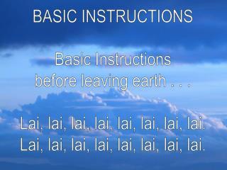 BASIC INSTRUCTIONS Basic Instructions before leaving earth . . .
