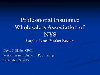 Professional Insurance Wholesalers Association of NYS Surplus Lines Market Review