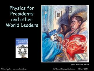 Physics for Presidents and other World Leaders