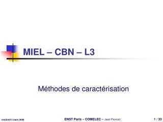 MIEL – CBN – L3