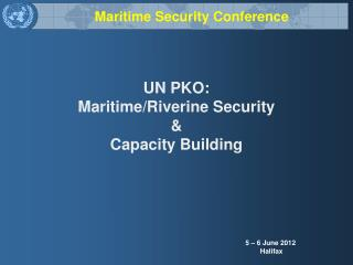 UN PKO: Maritime/Riverine Security & Capacity Building