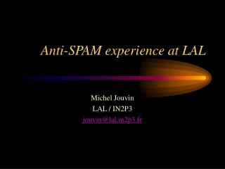Anti-SPAM experience at LAL