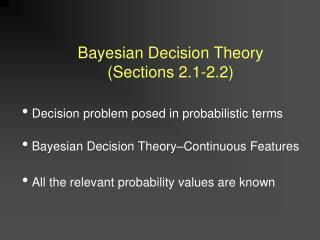 Bayesian Decision Theory (Sections 2.1-2.2)