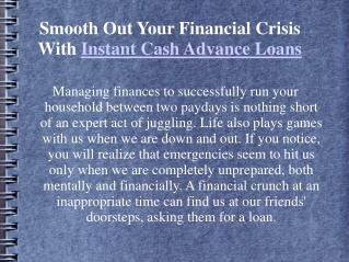 Smooth Out Your Financial Crisis With Instant Cash
