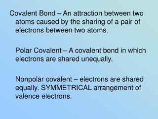 Electronegativity – The tendency of an atom in a bond to attract shared electrons to itself.