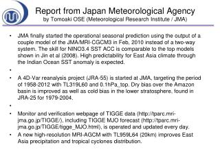 Report from Japan Meteorological Agency by Tomoaki OSE (Meteorological Research Institute / JMA)