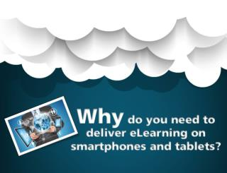 Why Do You Need to Deliver E-learning on Mobiles and Tablets