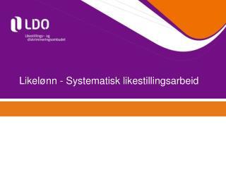 Likelønn - Systematisk likestillingsarbeid