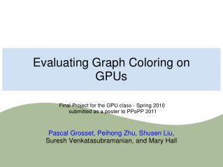 Evaluating Graph Coloring on GPUs