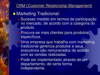 CRM ( Customer Relationship Management )