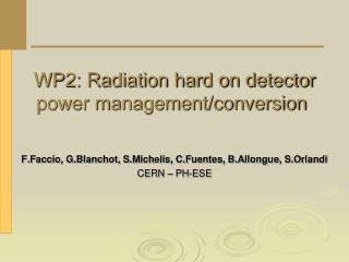 WP2: Radiation hard on detector power management/conversion