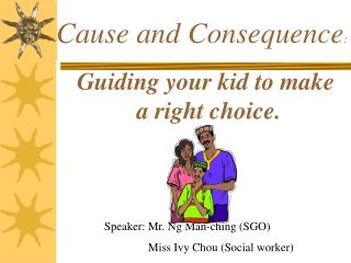 Guiding your kid to make  a right choice.