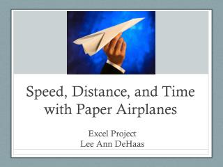 Speed, Distance, and Time with Paper Airplanes