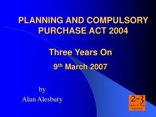 PLANNING AND COMPULSORY PURCHASE ACT 2004