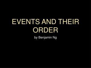 EVENTS AND THEIR ORDER