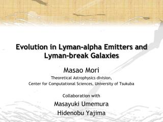 Evolution in Lyman-alpha Emitters and Lyman-break Galaxies