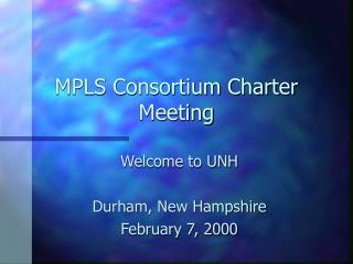 MPLS Consortium Charter Meeting