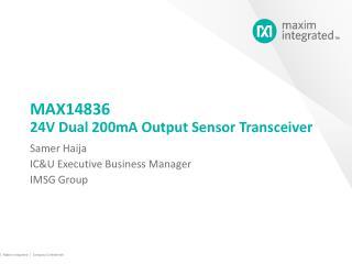 MAX14836 24V Dual 200mA Output Sensor Transceiver