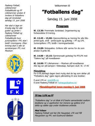 """Velkommen til """"Fotballens dag"""" Søndag 15. juni 2008 Program"""