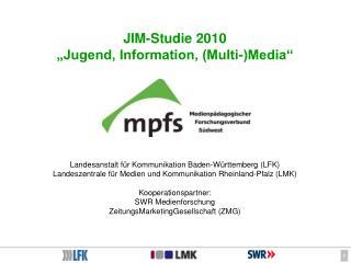 """JIM-Studie 2010 """"Jugend, Information, (Multi-)Media"""""""