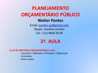 PLANEJAMENTO ORÇAMENTÁRIO PÚBLICO Walter  Pontes