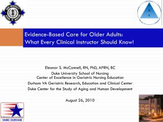 Evidence-Based Care for Older Adults:   What Every Clinical Instructor Should Know!