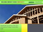 Residential Provisions of the 2012 International Energy Conservation Code