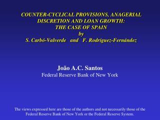 João A.C. Santos Federal Reserve Bank of New York