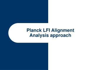 Planck LFI Alignment Analysis approach