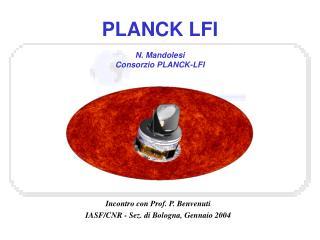 PLANCK LFI N. Mandolesi Consorzio PLANCK-LFI